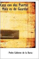 Casa con dos puertas mala es de guardar book written by Pedro Calderon de la Barca