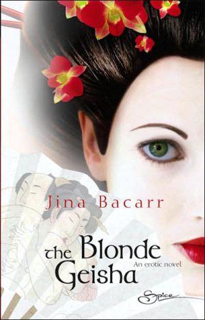 The Blonde Geisha book written by Jina Bacarr