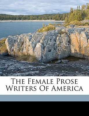 The Female Prose Writers of America book written by HART, JOHN SEELY, 18 , Hart, John Seely 1810