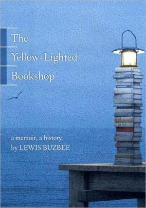 The Yellow-Lighted Bookshop: A Memoir, a History book written by Lewis Buzbee