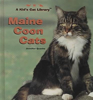 Maine Coon Cats: Everything about Purchase, Care, Nutrition, Reproduction, Diseases and Behavior book written by Jennifer Quasha