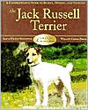 Jack Russell Terriers: a Comprehensive Guide to Buying, Owning, and Training (Breed Basics Series) book written by Alan Broadstock