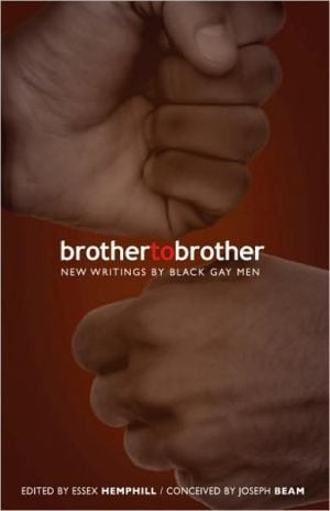 Brother to Brother: New Writings by Black Gay Men written by Essex Hemphill