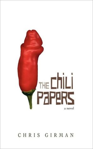 Chili Papers book written by Chris Girman