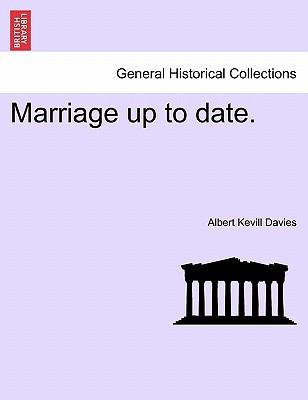 Marriage Up to Date. book written by Albert Kevill Davies , Davies, Albert Kevill