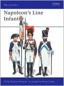 Napoleon's Line Infantry, Vol. 141 book written by Philip Haythornthwaite
