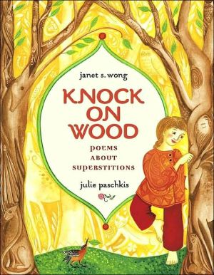Knock on Wood: Poems About Superstitions book written by Janet S. Wong