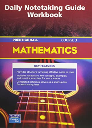 Prentice Hall Mathematics Course 3: Daily Notetaking Guide Workbook - Hardcover written by