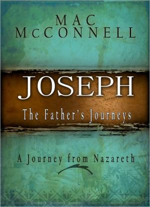 Joseph, The Father's Journey: A Journey from Nazareth book written by Mac McConnell