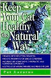 Keep Your Cat Healthy the Natural Way book written by Pat Lazarus