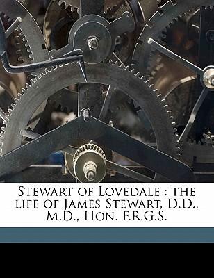 Stewart of Lovedale: The Life of James Stewart, D.D., M.D., Hon. F.R.G.S. book written by Wells, James