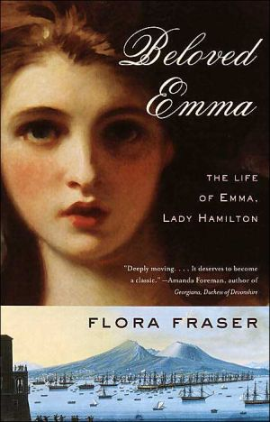 Beloved Emma: The Life of Emma, Lady Hamilton book written by Flora Fraser