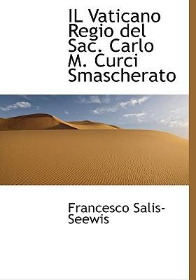 Il Vaticano Regio del Sac. Carlo M. Curci Smascherato book written by Salis-Seewis, Francesco