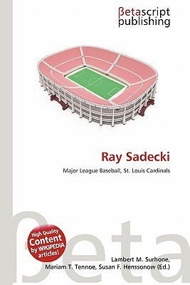 Ray Sadecki written by Lambert M. Surhone