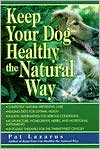 Keep Your Dog Healthy the Natural Way book written by Pat Lazarus
