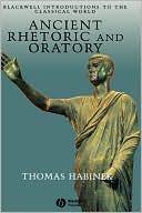 Ancient Rhetoric Oratory book written by Habinek
