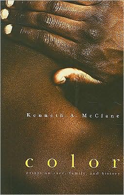Color: Essays on Race, Family, and History book written by Kenneth A. McClane