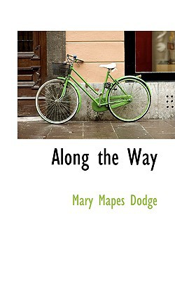 Along the Way book written by Dodge, Mary Mapes