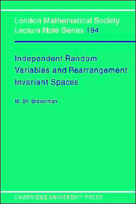 Independent Random Variables and Rearrangement Invariant Spaces book written by Michael Sh Braverman