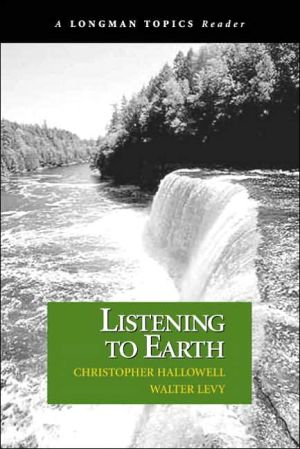 Listening to Earth: A Reader book written by Christopher Hallowell