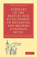 Summary of the History and Development of Medieval and Modern European Music (Cambridge Libr... written by Charles Hubert Hastings Parry