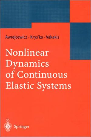 Nonlinear Dynamics of Continuous Elastic Systems book written by J. Awrejcewicz