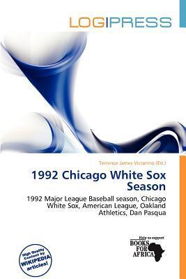 1992 Chicago White Sox Season written by Terrence James Victorino