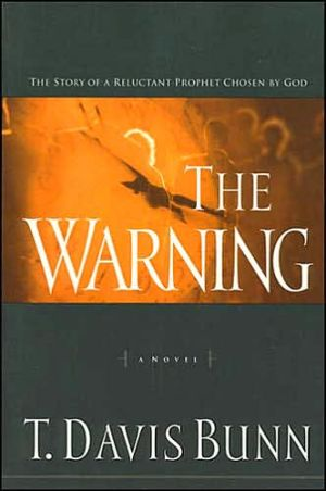 Warning: The Story of a Reluctant Prophet Chosen by God book written by Davis Bunn