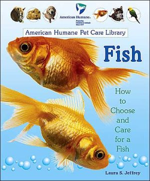 Fish: How to Choose and Care for a Fish book written by Laura S. Jeffrey