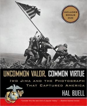 Uncommon Valor, Common Virtue: Iwo Jima and the Photograph That Captured America [With DVD] book written by Buell, Hal