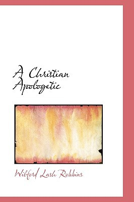 A Christian Apologetic book written by Robbins, Wilford Lash