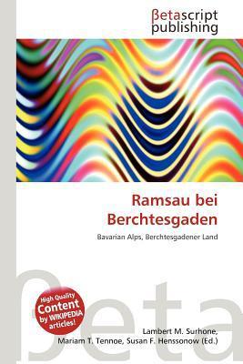 Ramsau Bei Berchtesgaden written by Lambert M. Surhone