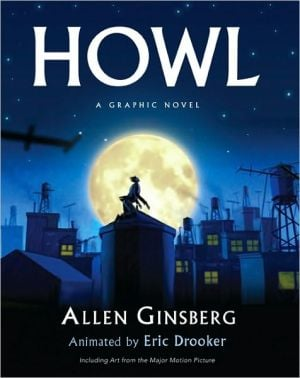 Howl: A Graphic Novel book written by Allen Ginsberg