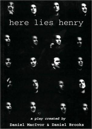 Here Lies Henry book written by Daniel MacIvor