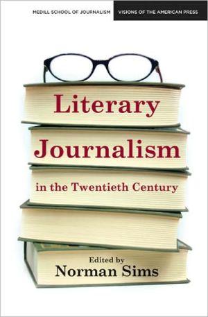 Literary Journalism in the Twentieth Century book written by Norman Sims