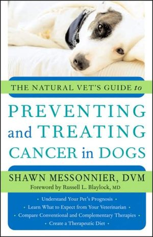 THe Natural Vet's Guide to Preventing and Treating Cancer in Dogs book written by Shawn Messonnier
