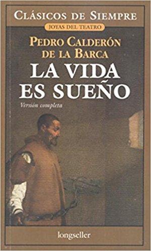 La vida es sueno (Life Is a Dream) book written by Pedro Calderon de la Barca