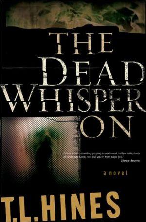 Dead Whisper On book written by T. L. Hines