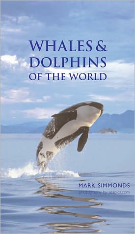 Whales and Dolphins of the World book written by Mark Simmonds