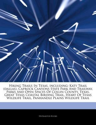 Articles on Hiking Trails in Texas, Including written by Hephaestus Books