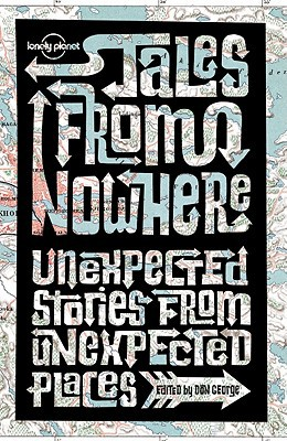Tales from Nowhere book written by Don George