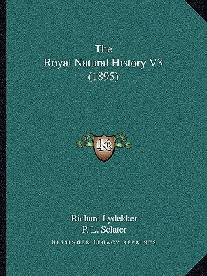 The Royal Natural History V3 (1895) written by Richard Lydekker