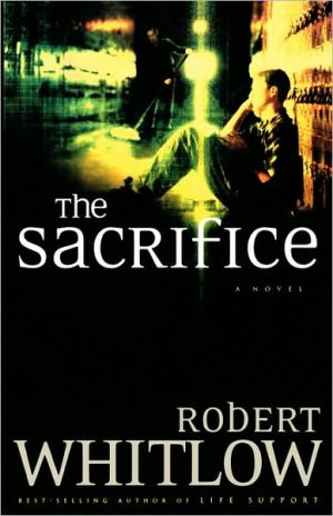 The Sacrifice book written by Robert Whitlow