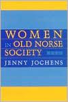 Women in Old Norse Society book written by Jenny Jochens
