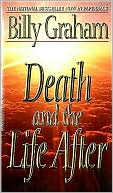 Death and the Life After written by Billy Graham