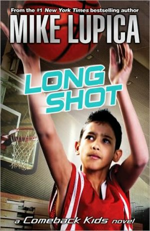 Long Shot (Comeback Kids Series) written by Mike Lupica
