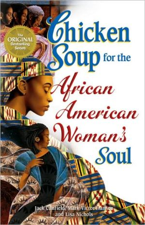 Chicken Soup for the African American Woman's Soul book written by Jack Canfield