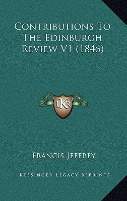 Contributions to the Edinburgh Review V1 (1846) written by Jeffrey, Francis