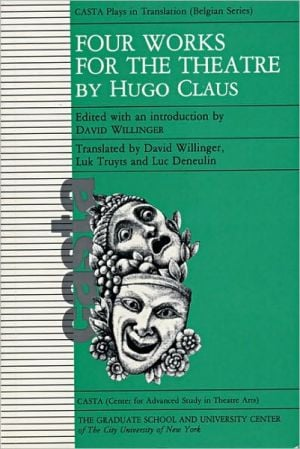 Four Works for the Theatre book written by Hugo Claus