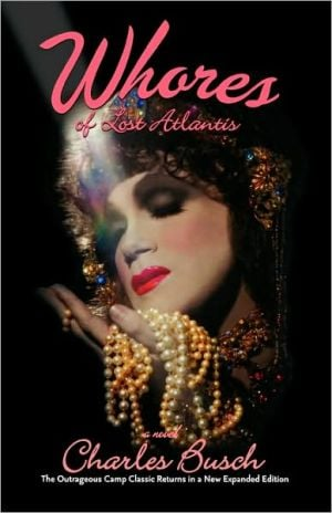 Whores of Lost Atlantis book written by Charles Busch